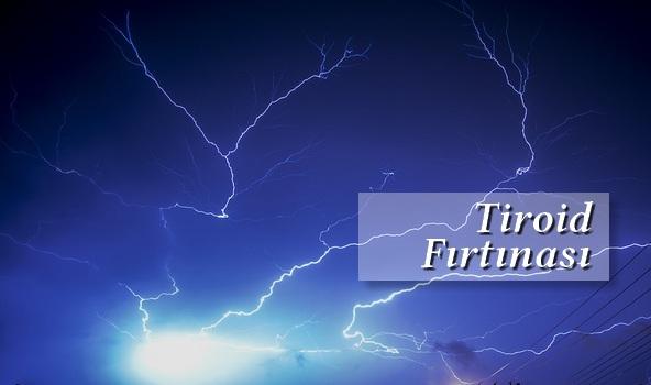 Tiroid Fırtınası
